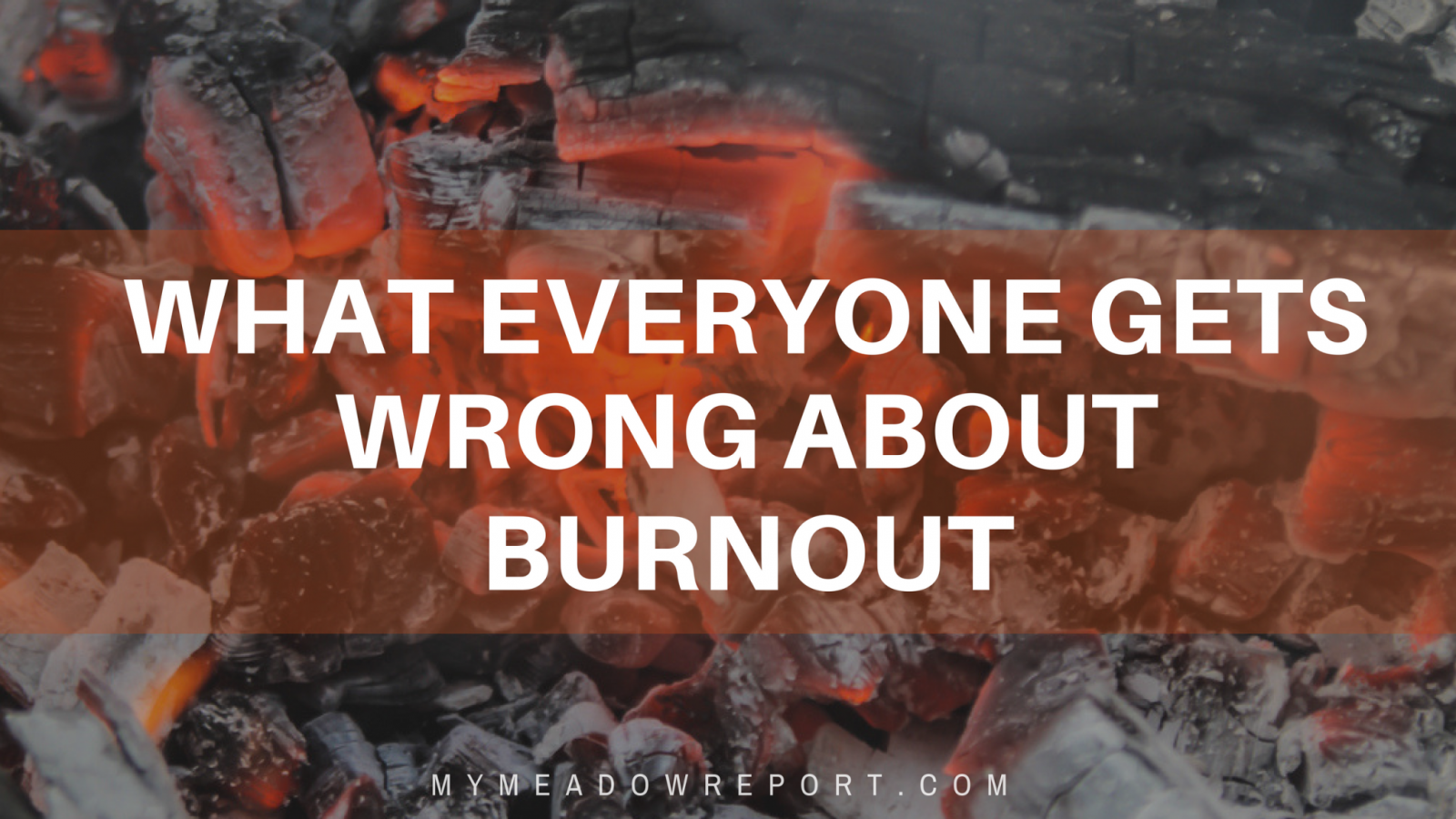 What Everyone Gets Wrong About Burnout