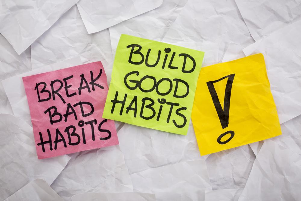 break bad, build good habits, rituals